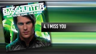 4. Basshunter - I Miss You