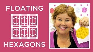 Make A Floating Hexagons Quilt With Jenny Doan Of Missouri Star (Video Tutorial)