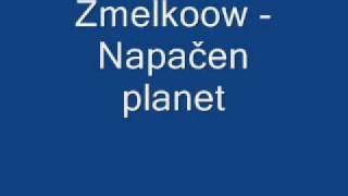 Zmelkoow - Napačen planet