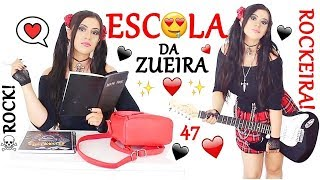 ESCOLA DA ZUEIRA 47 A GAROTA ROCKEIRA!