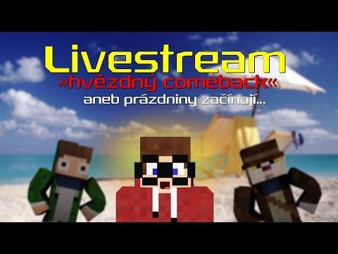 【Livestream】►Hvězdný COMEBACK - aneb prázdniny začínají :3  w/Macko,Marawan [záznam]