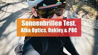 Sonnenbrillen im Test - Alba Optics, Oakley und POC im Vergleich