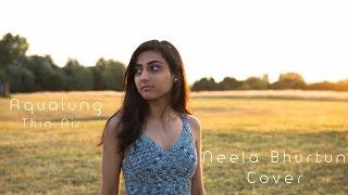 Aqualung 'Thin Air' - Neela Bhurtun Cover