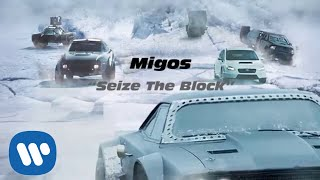 Migos - Seize The Block (The Fate of the Furious: The Album) [Official Audio]