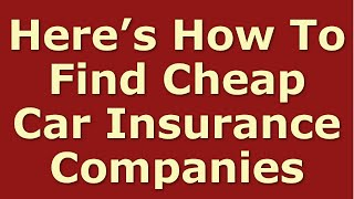 Best Car Insurance Companies | How to Get the Cheapest Auto Insurance