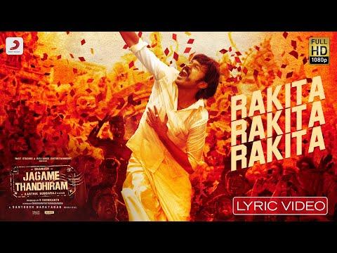 Rakita Rakita Rakita Lyrics – Jagame Thandhiram Movie | Dhanush
