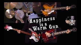 Happiness is a Warm Gun - Guitar, Bass, Drums and Piano Cover - Instrumental