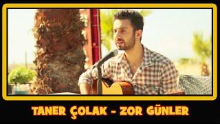 Zor Günler - Taner Çolak (Akustik)