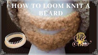 How to Loom Knit a Beard