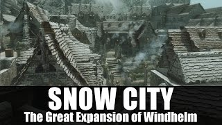 Skyrim Mods - Snow City 'The Great Expansion of Windhelm' [4k/HD]