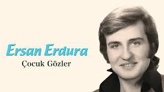 Ersan Erdura / Çocuk Gözler