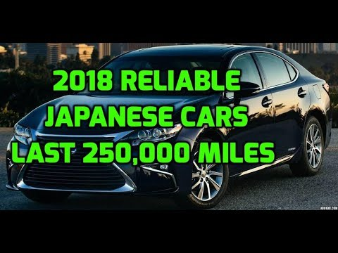 Top 5 2018 Reliable Japanese Cars That Can Easily Last 250000 Miles