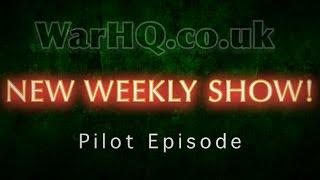 WarHQ - NEW Bolt Action Show (pilot episode)