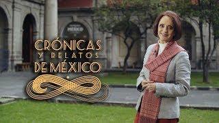 Crónicas y relatos de México - Arte e historia en antiguas construcciones