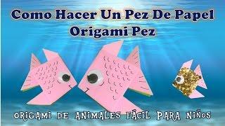 COMO HACER UN PEZ DE PAPEL  ORIGAMI PEZ   ORIGAMI DE ANIMALES FACIL PARA NIÑOS