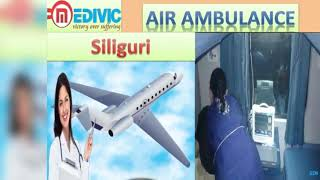 Get Credible Air Ambulance Service in Gorakhpur and Siliguri by Medivic