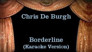 Chris De Burgh - Borderline - Lyrics (Karaoke Version)