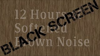 12 Hour Brown Noise   *Black Screen Version*