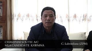 Champhai South A/C MLA Candidate Pu C Lalremliana (ZPM) kawmna [2018]