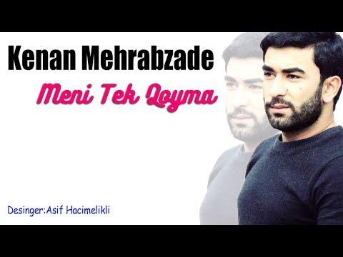 Kenan Mehrabzade - Meni Tek Qoyma 2019 / Yeni Mahnilar 2019 mp3 yukle - mp3.DINAMIK.az