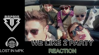 Reaction - BIGBANG - We like to Party