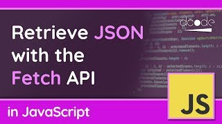Get JSON with the Fetch API - JavaScript Tutorial