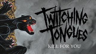 "Twitching Tongues ""Kill for You"" (OFFICIAL)"