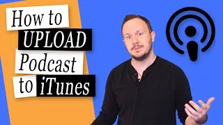 How to Upload Your Podcast to iTunes 2019 | Podcasting to iTunes (Apple)
