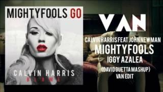 Calvin Harris feat John Newman vs Mightyfools vs Iggy Azalea (David Guetta Mashup) VAN EDIT