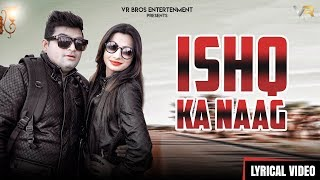 RAJU-PUNJABI-SUSHILA-TAKHAR--ISHQE-KA-NAG---LYRICAL-FULL--VIDEO-2019--VR-BROS-ENTERTAINMENT Video,Mp3 Free Download