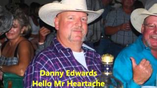 Danny Edwards - Hello Mr Heartache