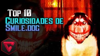 "TOP 10 CURIOSIDADES DE SMILE.DOG | ""Mundo Creepypasta"""