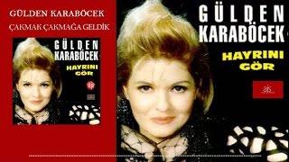 Gülden Karaböcek - Çakmak Çakmaya Geldik (Official Audio)