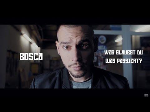 Bosca - Was glaubst du was passiert? Video