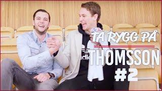 Dags för avsnitt 2 av Ta Rygg på Thomsson | Mot All star