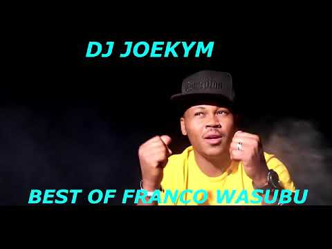 BEST OF FRANCO WASUBU MIX [DJ JOEKYM THE CONQUEROR]