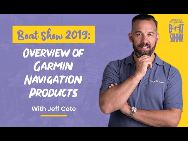 Boat Show 2019 - Overview of Garmin Navigation Products