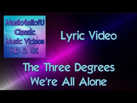 The Three Degrees - We're All Alone (HD Lyric Music Video) Epic Records Vinyl 1977