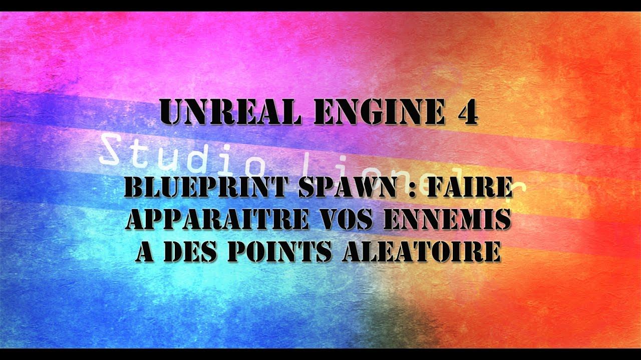 [UE4] tuto unreal engine 4 , Blueprint spawn : faire apparaitre vos ennemis a des points aleatoire