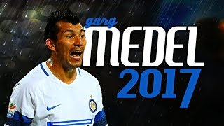 "Gary Medel 2017 || ""The Pitbull"" 