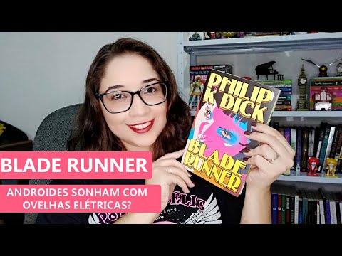 BLADE RUNNER - Philp K. Dick ?? | Biblioteca da Rô