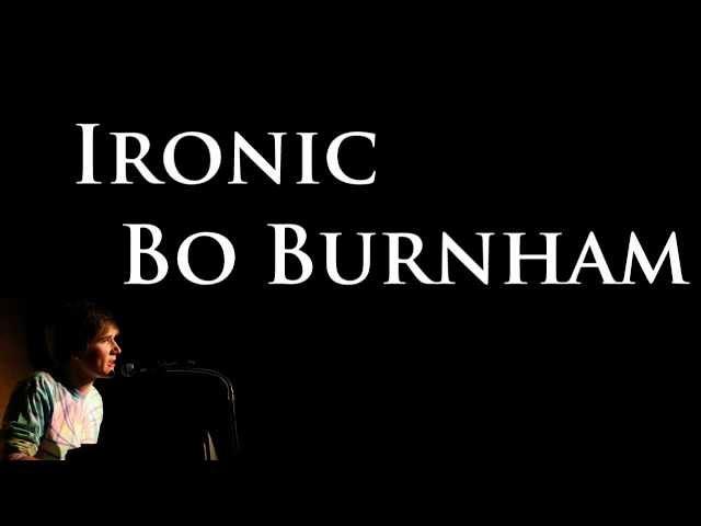 Ironic- Bo Burnham [Lyrics]