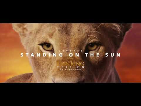 Beyoncé - Standing On The Sun (Disney's The Lion King Edition) | By Amorphous