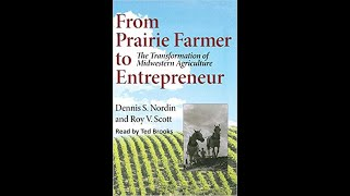 From Prairie Farmer to Entrepreneur: The Transformation of Midwestern Agriculture - Audiobook Sample