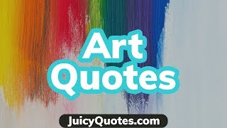 Top 15 Art Quotes and Sayings 2020 - (Become A Creative Artist)