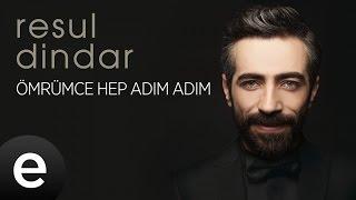 Resul Dindar - Ömrümce Hep Adım Adım - Official Audio #aşkımeşk #resuldindar - Esen Müzik