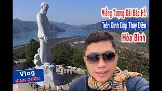 Kinh Quốc Viếng Tượng Đài Bác Hồ Ở Đập Thủy Điện Hòa Bình | Kinh Quốc TV