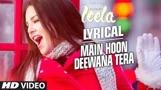 'Main Hoon Deewana Tera' Full Song with LYRICS | Meet Bros Anjjan ft. Arijit Singh | Ek Paheli Leela