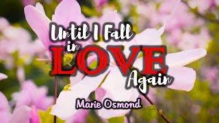 Until I Fall In Love Again - Marie Osmond (KARAOKE)