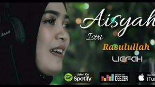 Download lagu Aisyah Istri Rasulullah Liefah Mp3